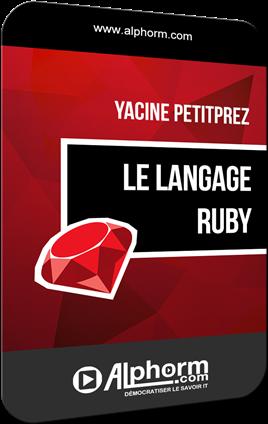 Alphorm - Le langage Ruby - Acquérir les fondamentaux